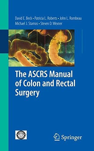 ASCRS Manual of Colon and Rectal Surgery