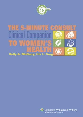 5-Minute Consult Clinical Companion To Women's Health