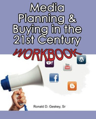 Media Planning And Buying In The 21St Century Workbook