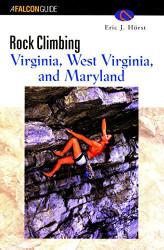 Rock Climbing Virginia West Virginia And Maryland