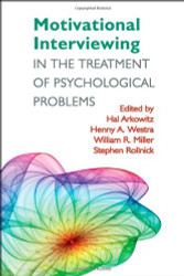 Motivational Interviewing In The Treatment Of Psychological Problems First Ed