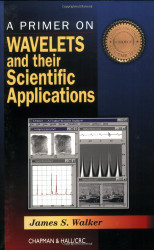 Primer On Wavelets And Their Scientific Applications