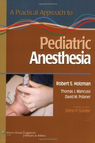 Practical Approach To Pediatric Anesthesia
