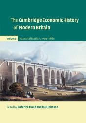 Cambridge Economic History Of Modern Britain Volume 1