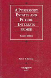 Possessory Estates And Future Interests Primer