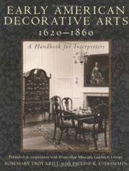 Early American Decorative Arts 1620 - 1860