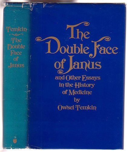 Double Face Of Janus And Other Essays In The History Of Medicine