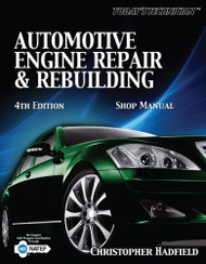 Today's Technician Automotive Engine Repair And Rebuilding Shop Manual