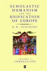 Scholastic Humanism And The Unification Of Europe