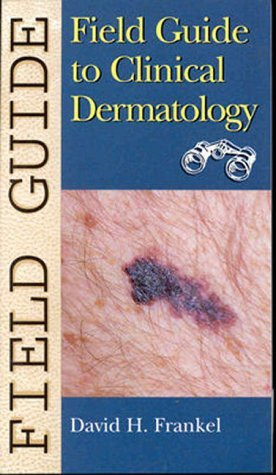 Field Guide To Clinical Dermatology