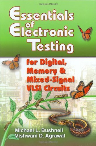 Essentials Of Electronic Testing For Digital Memory And Mixed-Signal Vlsi