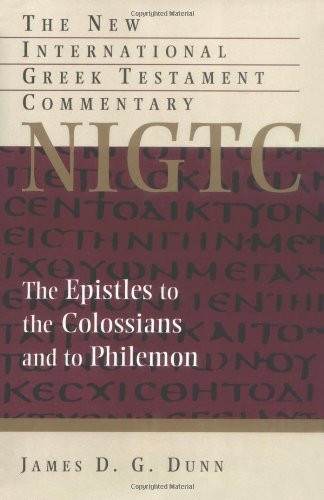 Epistles To The Colossians And To Philemon