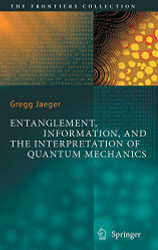 Entanglement Information And The Interpretation Of Quantum Mechanics