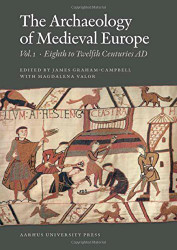 Archaeology Of Medieval Europe Volume 2