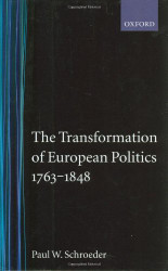 Transformation Of European Politics 1763-1848