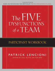 Five Dysfunctions Of A Team Participant Workbook