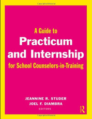 Guide To Practicum And Internship For School Counselors-In-Training