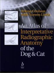 Atlas Of Interpretative Radiographic Anatomy Of The Dog And Cat