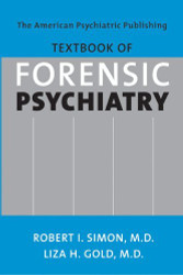 American Psychiatric Publishing Textbook Of Forensic Psychiatry
