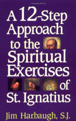 12-Step Approach To The Spiritual Exercises Of St Ignatius