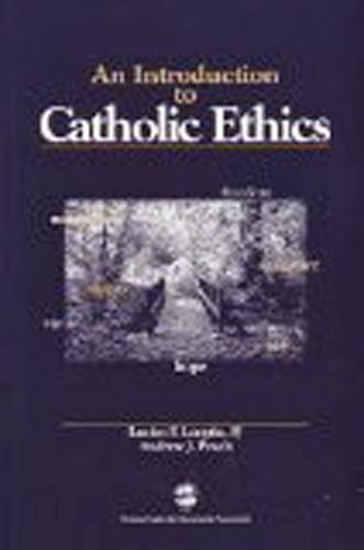 Introduction To Catholic Ethics