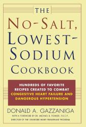 No-Salt Lowest-Sodium Cookbook