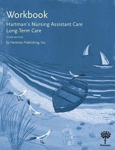 Workbook For Hartman's Nursing Assistant Care Long Term Care