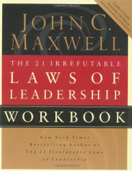 21 Irrefutable Laws Of Leadership Workbook