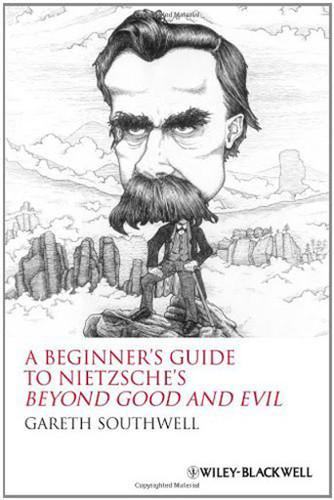 Beginner's Guide To Nietzsche's Beyond Good And Evil