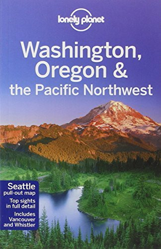Lonely Planet Washington Oregon And The Pacific Northwest
