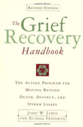 Grief Recovery Handbook Anniversary Expanded Edition