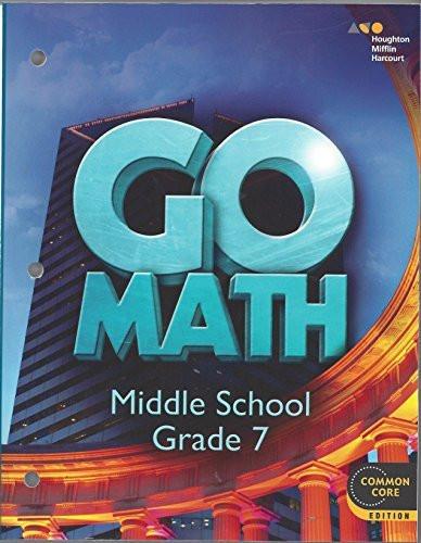 Go Math! Student Interactive Worktext Grade 7 2014