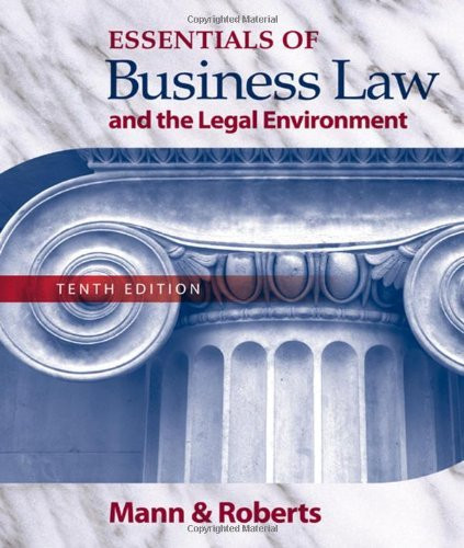 Essentials Of Business Law And The Legal Environment