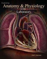 Exploring Anatomy And Physiology In The Laboratory