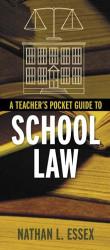 Teacher's Pocket Guide To School Law