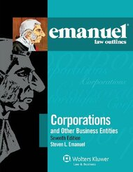 Emanuel Law Outlines: Corporations and Other Business Entities