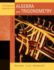 Graphical Approach To Algebra And Trigonometry