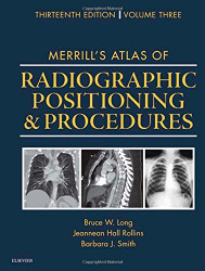 Merrill's Atlas Of Radiographic Positioning And Procedures Volume 3