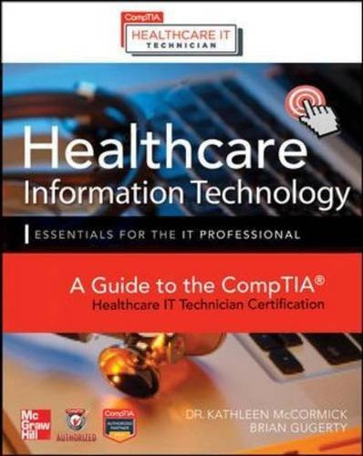 Healthcare Information Technology Exam Guide For Comptia Healthcare It