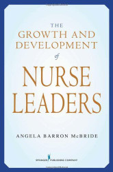 Growth And Development Of Nurse Leaders
