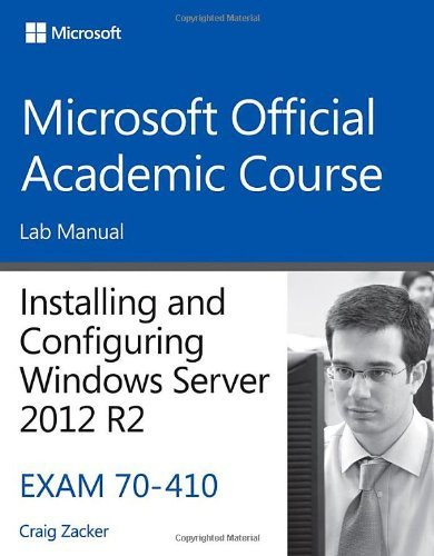 70-410 Installing And Configuring Windows Server 2012 R2 Lab Manual