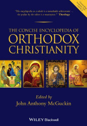 Concise Encyclopedia Of Orthodox Christianity