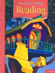 Delights Houghton Mifflin Reading Level 2.2