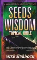 Seeds Of Wisdom Topical Bible