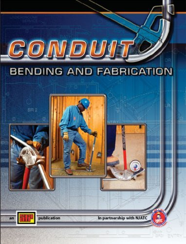 Conduit Bending And Fabrication With Quick Reference Guide