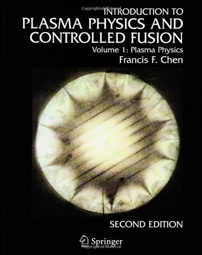 Introduction To Plasma Physics And Controlled Fusion Plasma Physics Volume 1