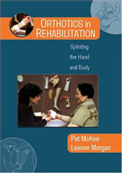 Orthotics In Rehabilitation Splinting The Hand And Body