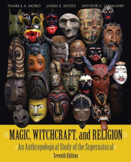 Magic Witchcraft &Religion An Anthropological Study Of The Supernatural