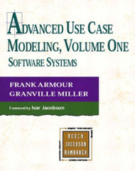 Advanced Use Case Modeling Volume 1