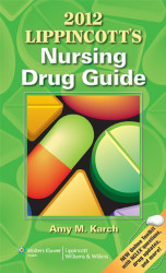 2012 Lippincott's Nursing Drug Guide